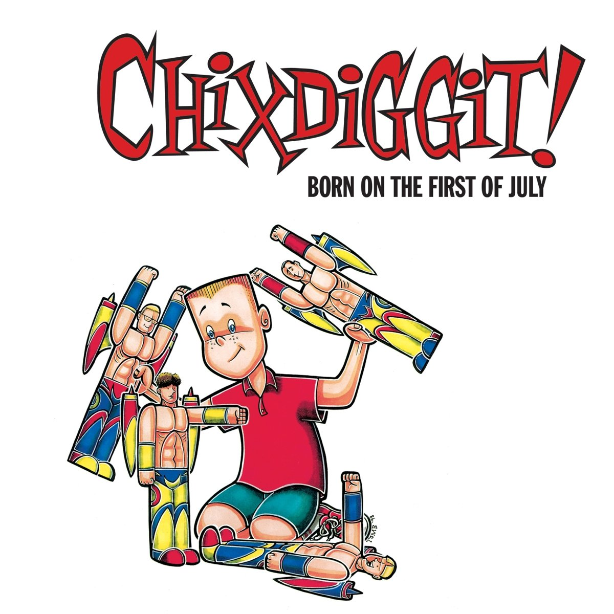 Chixdiggit! - Born On The First Of July (Reissue)
