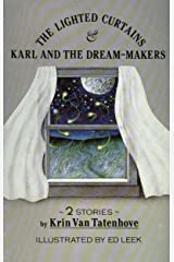 The Lighted Curtains & Karl and the Dream-Makers Paperback