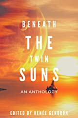 Beneath the Twin Suns: An Anthology Kindle Edition