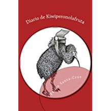 Diario de Kiwiperonolafruta: La obra completa (Spanish Edition) Jul 8, 2014