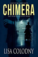 Chimera (A Rescue Me Series Novel Book 1) Kindle Edition