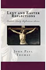 Lent and Easter Reflections (Catholic Daily Reflections Series Book 2) Kindle Edition