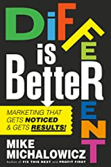 Different Is Better: Marketing That Gets Noticed and Gets Results Kindle Edition