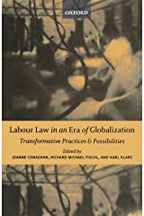 Labour Law in an Era of Globalization: Transformative Practices and Possibilities (New Edition (2nd & Subsequent)) Paperback