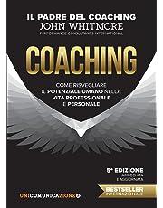 Coaching. Come risvegliare il potenziale umano nella vita professionale e personale