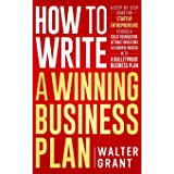 How to Write a Winning Business Plan: A Step-by-Step Guide for Startup Entrepreneurs to Build a Solid Foundation, Attract Inv