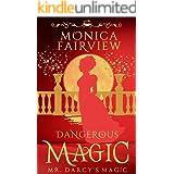 Dangerous Magic: A Pride & Prejudice Variation (Mr. Darcy's Magic Book 1)