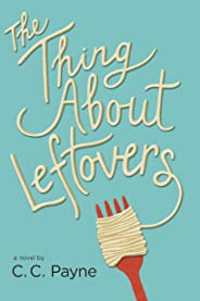 The Thing About Leftovers (English Edition)