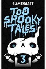 Too Spooky Tales: Book Three: Echos Of The Passed Kindle Edition