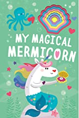 My Magical Mermicorn (Llamacorn and Friends) Board book