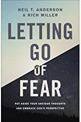 Letting Go of Fear: Put Aside Your Anxious Thoughts and Embrace God's Perspective Paperback