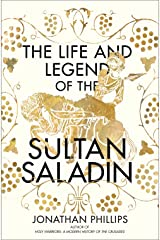 Life and Legend of the Sultan Saladin Hardcover