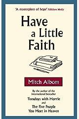Have A Little Faith (English Edition) eBook Kindle