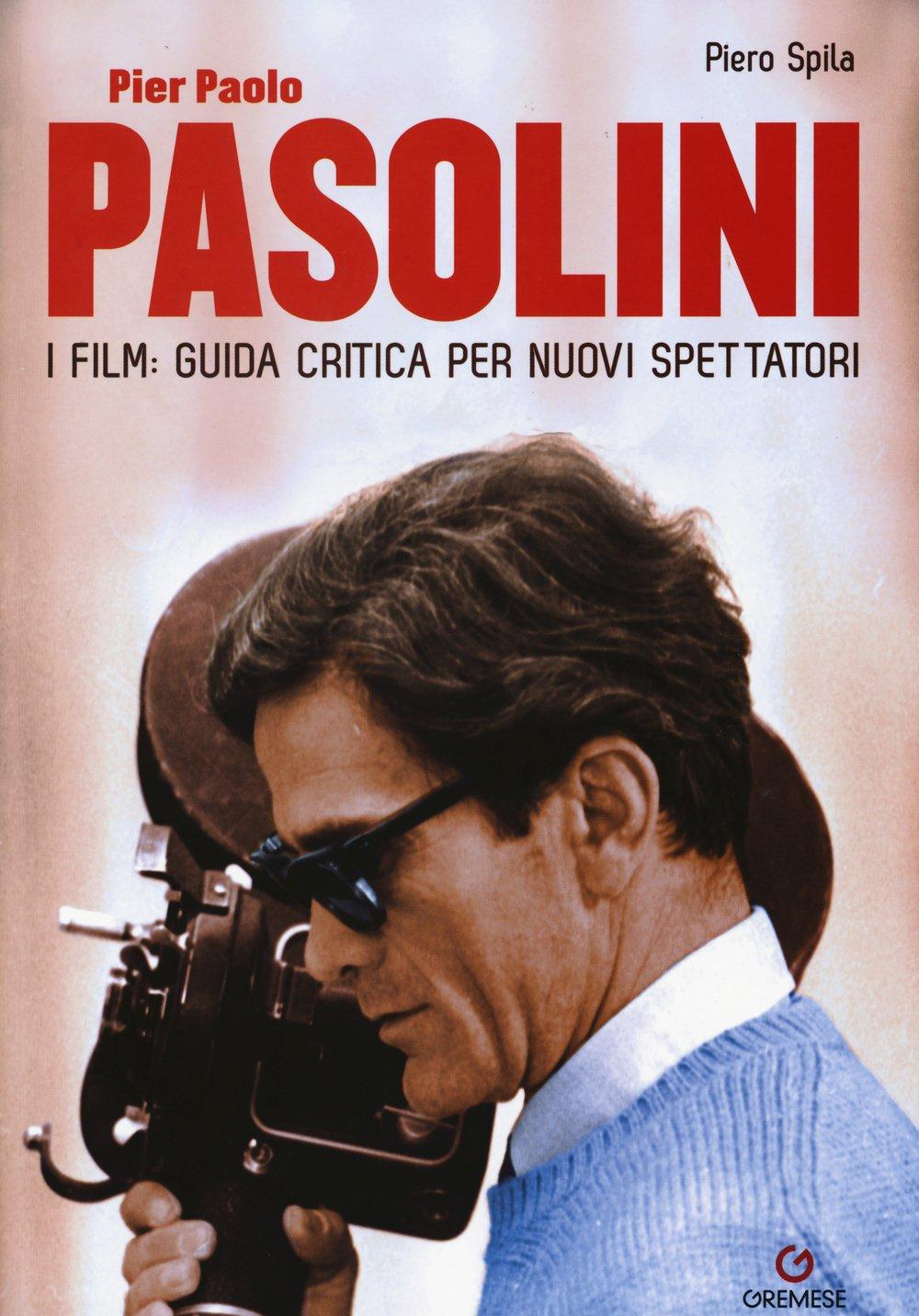 Pier Paolo Pasolini. I film guida critica per nuovi spettatori ...