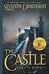 Seventh Dimension - The Castle: A Young Adult Christian Fantasy Paperback