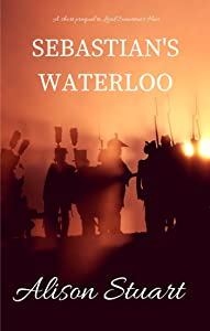 Sebastian's Waterloo: The Prequel to Lord Somerton's Heir