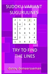 SUDOKU VARIANT - SUGURULINES: TRY TO FIND THE LINES Kindle Edition