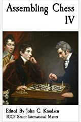 Assembling Chess IV Kindle Edition