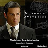 Murdoch Mysteries: Original Soundtrack, Vol. 1