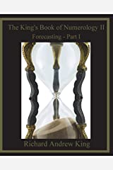 The King's Book of Numerology II: Forecasting - Part I Paperback