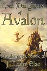 Lost Daughters of Avalon (Awakenings Book 2) Kindle Edition