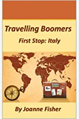 Traveling Boomers: First Stop: Italy (Travelling Boomers Book 1) Kindle Edition