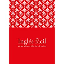Inglés fácil (Spanish Edition) Feb 19, 2012