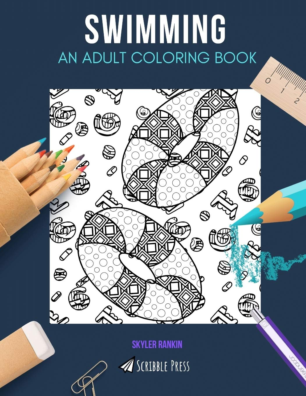 SWIMMING: AN ADULT COLORING BOOK: A Swimming Coloring Book For Adults
