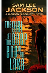 The Girl at the Deep End of the Lake (The Jackson Blackhawk Series Book 1) Kindle Edition