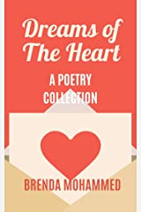 Dreams of the Heart: A Poetry Collection Kindle Edition