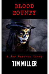 Blood Bounty: A Jax Masters Story Kindle Edition