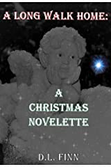 A LONG WALK HOME: A Christmas Novelette Kindle Edition