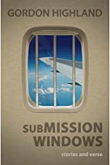 Submission Windows: stories and verse Kindle Edition