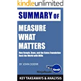 Summary of Measure What Matters: How Google, Bono, and the Gates Foundation Rock the World with OKRs by John Doerr: Key Takea