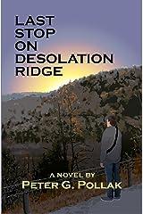 Last Stop on Desolation Ridge (A Suspense) Kindle Edition