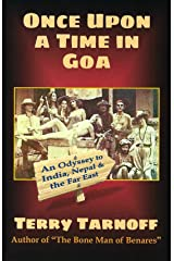 Once Upon a Time in Goa: An Odyssey to India, Nepal & the Far East Kindle Edition
