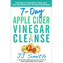 7-Day Apple Cider Vinegar Cleanse: Lose Up to 15 Pounds in