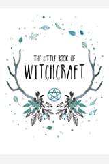 The Little Book of Witchcraft Kindle Edition
