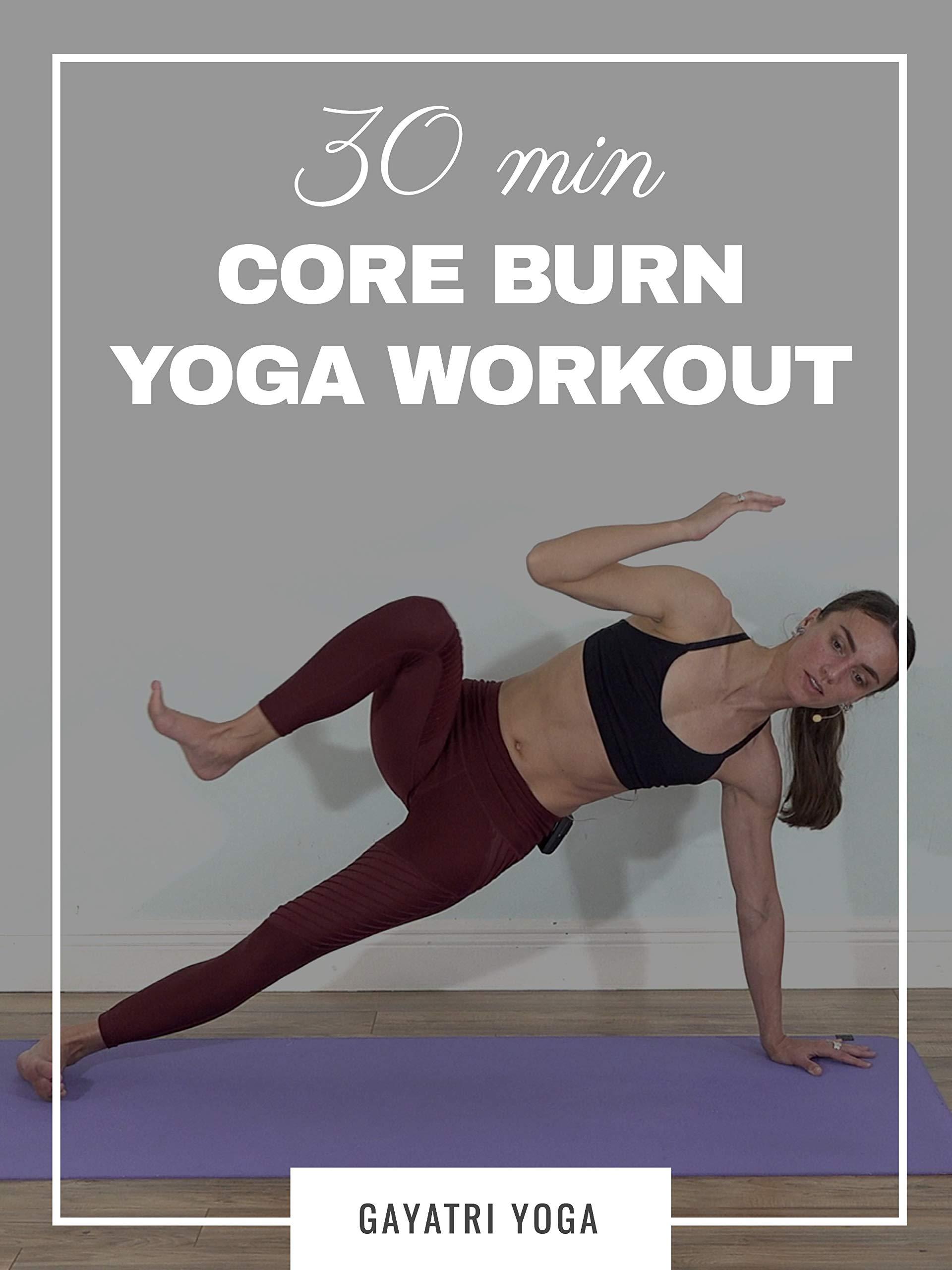 30 Min Core Burn Yoga Workout | Gayatri Yoga