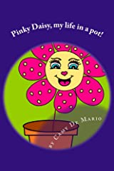Pinky Daisy, my life in a pot! Kindle Edition