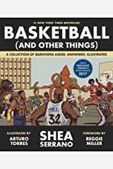 Basketball (and Other Things): A Collection of Questions Asked, Answered, Illustrated Paperback