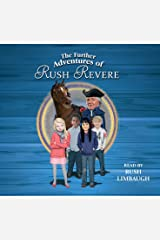 The Further Adventures of Rush Revere: RUSH REVERE AND THE STAR-SPANGLED BANNER, RUSH REVERE AND THE AMERICAN REVOLUTION, RUSH REVERE AND THE FIRST PATRIOTS, RUSH REVERE AND THE BRAVE PILGRIMS Audio CD