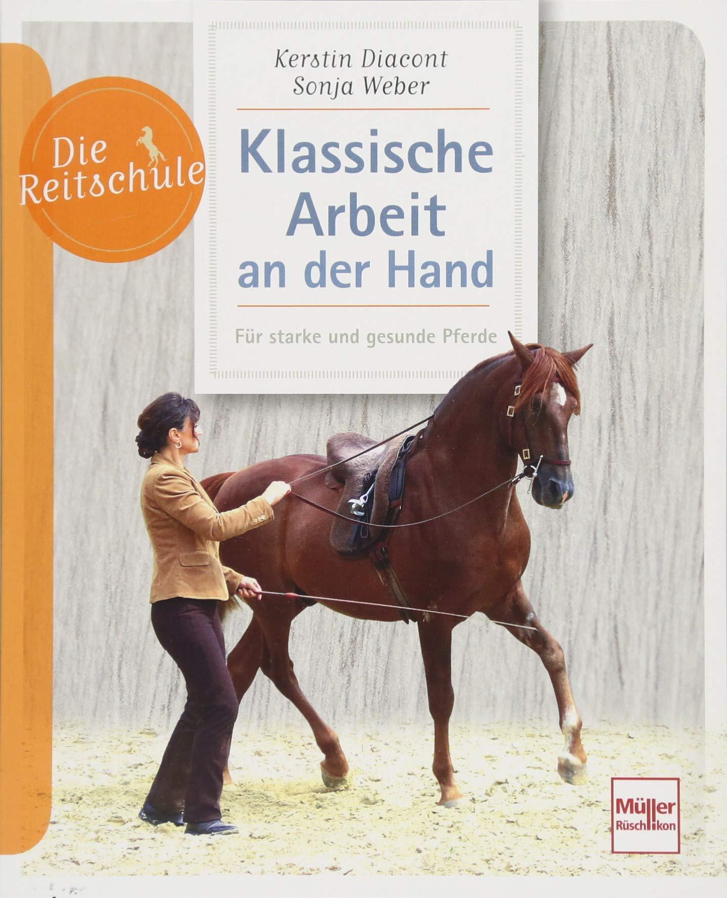 Klassische Arbeit an der Hand für starke und gesunde Pferde Buch Die Reitschule
