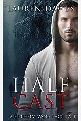 Half Cast (A Helheim Wolf Pack Tale) (Volume 4)