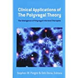 Clinical Applications of the Polyvagal Theory: The Emergence of Polyvagal-Informed Therapies (Norton Series on Interpersonal