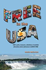 Free in the USA: 1800+ parks, museums, collections, and roadside attractions where admission is always free Paperback
