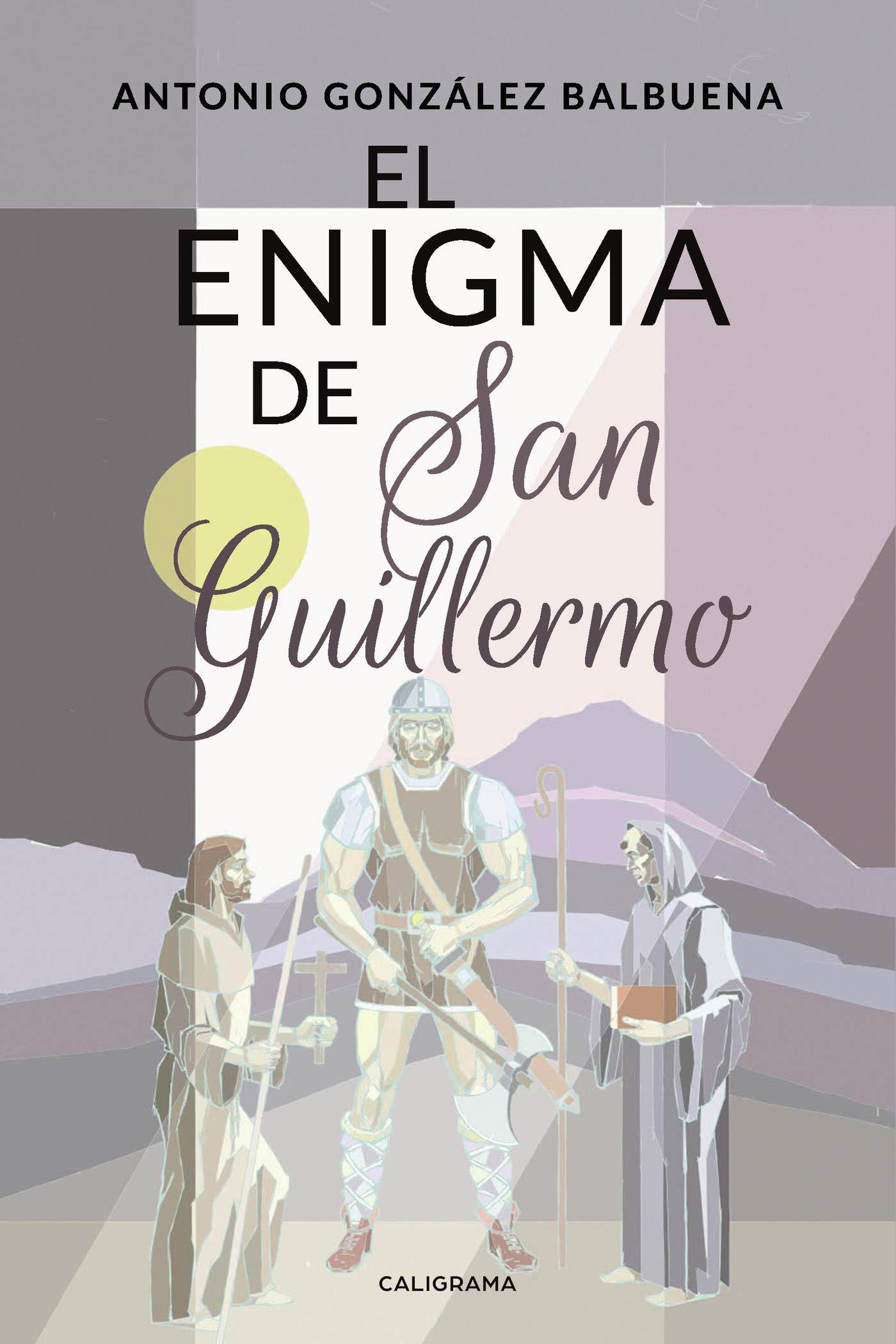 El enigma de San Guillermo: Amazon.es: González, Antonio: Libros