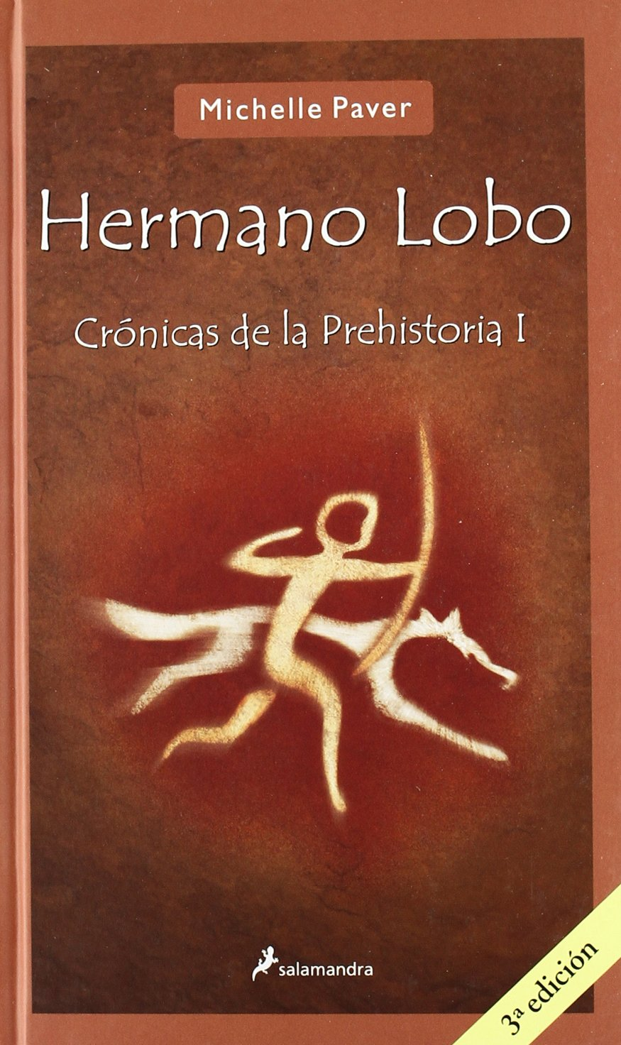 Hermano lobo: Crónicas de la prehistoria I Narrativa Joven: Amazon.es: Paver, Michelle: Libros