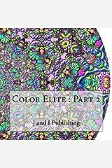 Color Elite : Part 2: Complex Designs for Mindfulness Paperback