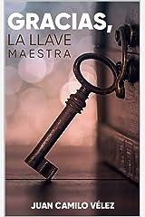 Gracias, la llave maestra (Spanish Edition) Kindle Edition